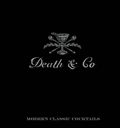 Death & Co.: Modern Classic Cocktails by David Kaplan and Nick Fauchald