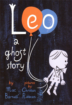 Leo, A Ghost Story by Mac Barnett