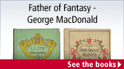 Father of Fantasy - George MacDonald