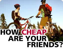 How Cheap Are Your Friends?