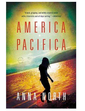 America Pacifica: A Novel by Anna North