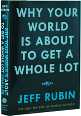 SWhy Your World Is About to Get a Whole  Lot Smaller by Jeff Rubin