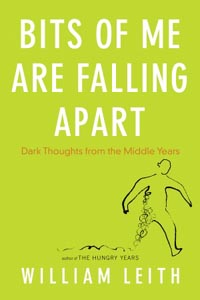 Bits of Me Are Falling Apart by William Leith