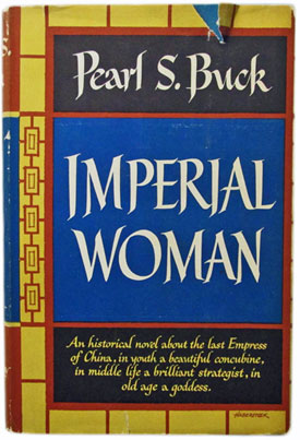 Imperial Woman: The Story of the Last Empress of China by Pearl S. Buck