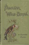 Familiar Wild Birds: Series 1-4 by W. Swaysland