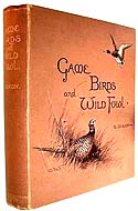Game Birds and Wild Fowl of the British Isles by Charles Dixon