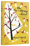 The Go-Away Bird by Muriel Spark