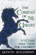 The Coming of the Unicorn: Scottish Folk Tales for Children by Duncan Williamson
