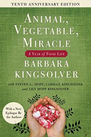 Animal Vegetable Mineral: A Year of Food Life by Barbara Kingsolver