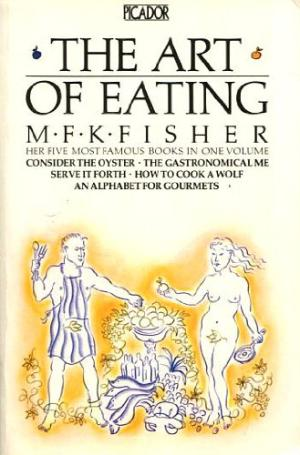 The Art of Eating by MFK Fisher