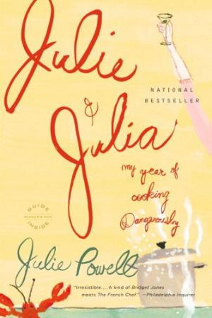 Julie and Julia: 365 Days, 524 Recipes, 1 Tiny Apartment Kitchen by Julie Powell