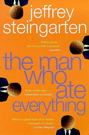The Man Who Ate Everything: Everything You Ever Wanted to Know About Food, But Were Afraid to Ask by Jeffrey Steingarten