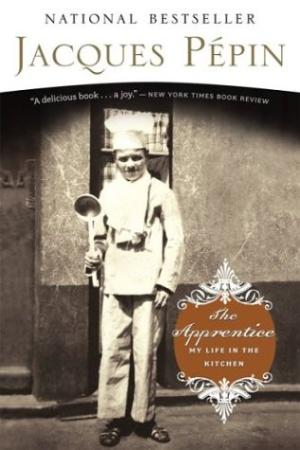 The Apprentice: My Life in the Kitchen by Jacques Pepin