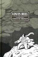 Louis Riel: A Comic-Strip Biography by Chester Brown