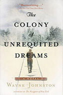 The Colony of Unrequited Dreams by Wayne Johnston