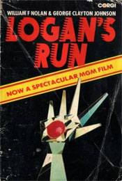 Logan�s Run by William F. Nolan & George Clayton Johnson (1967)