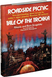 Roadside Picnic / Tale of the Troika by Boris & Arkady Strugatsky (1972)