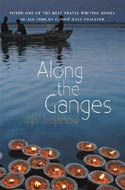Along the Ganges by Ilija Trojanow (2006)