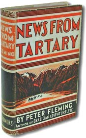 News from Tartary: A Journey from Peking to Kashmir by Peter Fleming