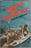 Survive the Savage Sea by Dougal Robertson (the Pacific Ocean, 1973)