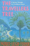 The Traveller�s Tree: A Journey Through the Caribbean Islands by Patrick Leigh Fermor (1950)