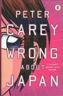 Wrong About Japan by Peter Carey (2004)
