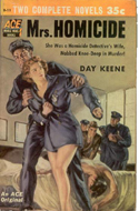 Mrs. Homicide by Day Keene (bound with Dead Ahead by William L. Stuart)