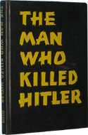 The Man Who Killed Hitler by Anonymous (Dean Southern Jennings)