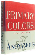 primary colors by joe klein essay The opening sequence of primary colors telegraphs the central theme and  joe  klein, who had covered the 1992 campaign for newsweek.
