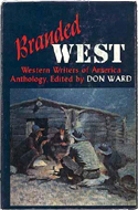 Branded West: A Western Writers of America Anthology by Don Ward (1956)
