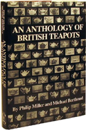 An Anthology of British Teapots by Philip Miller & Michael Berthoud (1985)