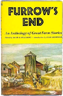 Furrow's End: An Anthology of Great Farm Stories edited by David B. Greenberg (1946)