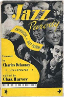 Jazz Parody, Anthology of Jazz Fiction edited by Charles Harvey (1948)