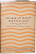 Middle East Anthology of Prose and Verse edited by John Waller (1946)