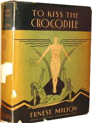 To Kiss the Crocodile by Ernest Milton