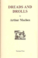 Dreads and Drolls by Arthur Machen