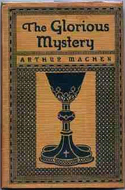 The Glorious Mystery by Arthur Machen