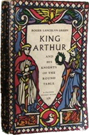 King Arthur and His Knights of the Round Table by Roger Lancelyn Green (1950)