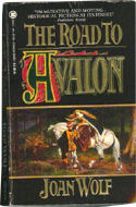The Road to Avalon by Joan Wolf (1988)