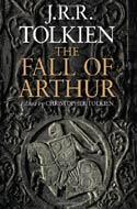 The Fall of Arthur by J.R.R. Tolkien (2013)