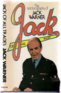 Jack of All Trades by Jack Warner - inscribed to scriptwriter Ted Audrey