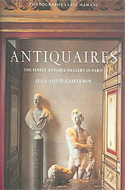 Antiquaires: The Finest Antique Dealers In Paris by Jean-Louis Gaillemin