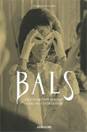 Bals: Legendary Costume Balls of the Twentieth Century by Nicholas Foulkes