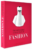 Impossible Collection of Fashion by Vaalerie Steele