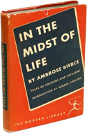 In the Midst of Life / Tales of Soldiers and Civilians by Ambrose Bierce