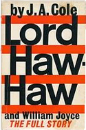 Lord Haw-Haw & William Joyce by J.A. Cole