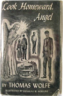 Look Homeward, Angel: A Story of the Buried Life by Thomas Wolfe (1929)