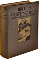 British Sporting Birds by F.B. Kirkman & Horace G. Hutchinson
