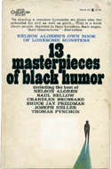 Nelson Algren's Own Book of Lonesome Monsters 13 masterpieces of black humor