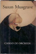 Cargo of Orchids by Susan Musgrave